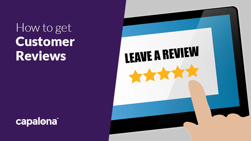The importance of customer reviews and how to get them